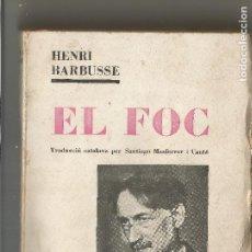Livros antigos: HENRI BARBUSSE EL FOC COL.LECCIO BALAGUÉ 1930 TRAD.SANTIAGO MASFERRER. Lote 204696401