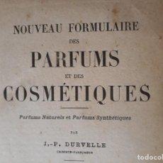 Libros antiguos: NOUVEAU FORMULAIRE DES PARFUMS ET DES COSMÉTIQUES. DURVELLE 1918 PERFUMES COSMÉTICOS NATURALES FÓRM.. Lote 204708203