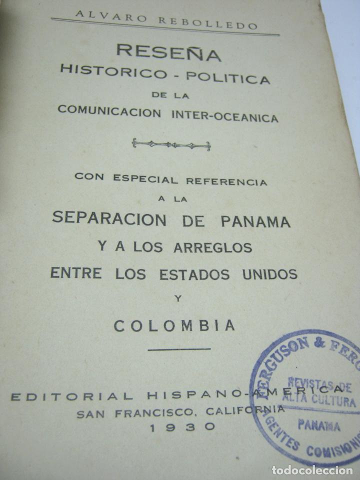 Libros antiguos: 1930 Reseña historico-politica de la comunicacion inter-oceanica Panama Estados Unidos y Colombia - Foto 2 - 204720986