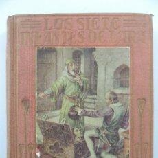 Libros antiguos: LOS SIETE INFANTES DE LARA POR MANUEL VALLVE EDITORIAL ARALUCE BARCELONA. Lote 204753050