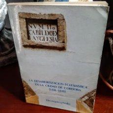 Livres anciens: LA DESAMORTIZACIÓN ECLESIÁSTICA EN LA CIUDAD DE CÓRDOBA. Lote 204772201