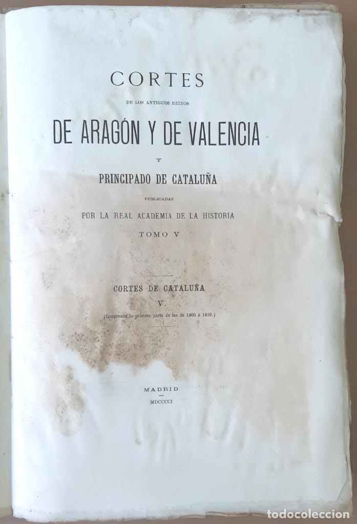 CORTES ANTIGUOS REINOS DE ARAGÓN Y VALENCIA Y PPAD. CATALUÑA TOMO V. CORTES DE CATALUÑA 1901 EN RAMA (Libros Antiguos, Raros y Curiosos - Historia - Otros)
