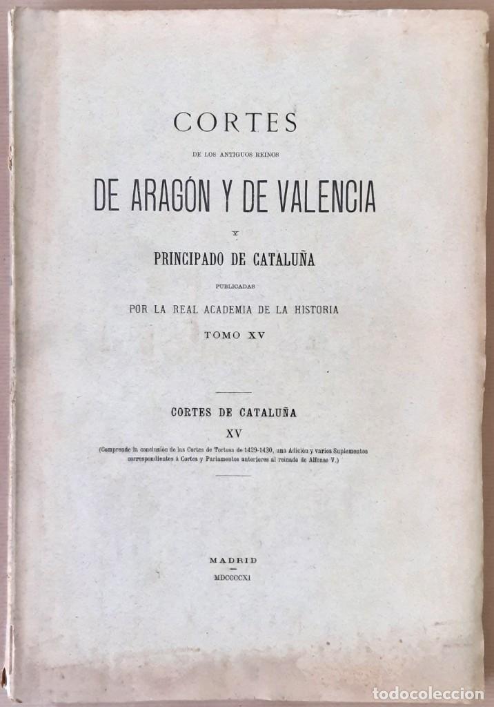 CORTES ANTIGUOS REINOS DE ARAGÓN Y VALENCIA Y PPDO. DE CATALUÑA TOMO XV - 1911 - SIN USAR (Libros Antiguos, Raros y Curiosos - Historia - Otros)