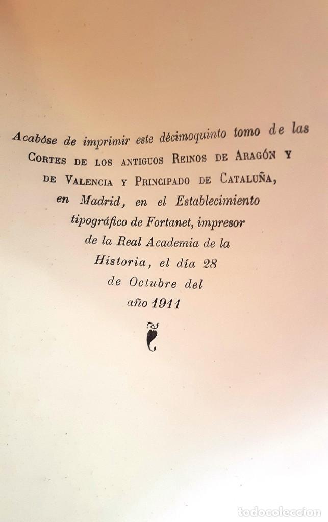 Libros antiguos: CORTES ANTIGUOS REINOS DE ARAGÓN Y VALENCIA Y PPDO. DE CATALUÑA TOMO XV - 1911 - SIN USAR - Foto 2 - 204794682