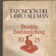 Libros antiguos: EXPOSICIÓN DEL LIBRO ALEMÁN DEUTSCHE BUCHAUSTELLUNG 1925 PALACIO DE LA GENERALIDAD. Lote 204809406