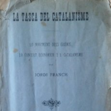 Libri antichi: LA TASCA DEL CATALANISME, JORDI FRANCH. BARCELONA, 1900. Lote 204841862