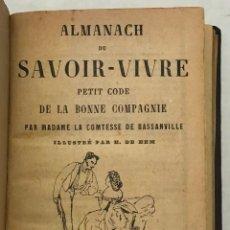 Libros antiguos: ALMANACH DU SAVOIR-VIVRE. PETIT CODE DE LA BONNE COMPAGNIE.. Lote 204971927