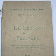 Libros antiguos: PANAMÁ 1928 EL LEGADO DE LOS PRÓCERES . FELIPE J. ESCOBAR INSTITUTO NACIONAL NACIONALIDAD POLÍTICA. Lote 205054068