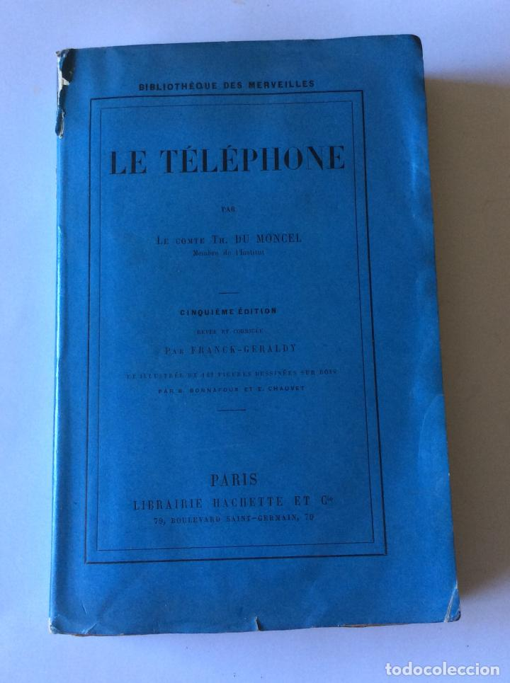 LE TELÈPHONE PARIS AÑO 1878. BIBLIOTHEQUE DES MERVEILLES . FRANCES (Libros Antiguos, Raros y Curiosos - Ciencias, Manuales y Oficios - Otros)