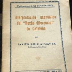 Libros antiguos: INTERPRETACIÓN ECONÓMICA DEL HECHO DIFERENCIAL DE CATALUÑA POR JAVIER RUIZ ALMANSA 1932. Lote 205157895