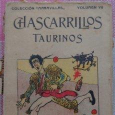 Libros antiguos: CHASCARRILLOS TAURINOS POR CAIRELES LIBRO 124 PAGINAS, MADRID 1909. Lote 205189771