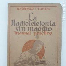 Livres anciens: LA RADIOTELEFONIA SIN MAESTRO/ LUIS GILI,ED 1925. Lote 205195833
