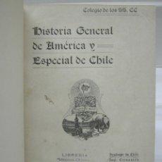 Libros antiguos: HISTORIA GENERAL DE AMÉRICA Y ESPECIAL DE CHILE . 1911 . COLEGIO SAGRADOS CORAZONES ALAMEDA SANTIAGO. Lote 205246672