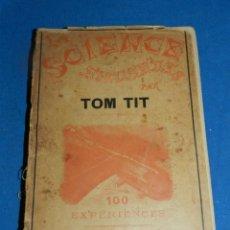 Libros antiguos: (MF) LIBRO MAGIA - TOM TIT - LA SCIENCE AMUSANTE, 100 EXPERIENCES, PARIS PRINCIPIOS S.XX. Lote 205254973