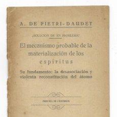 Libros antiguos: MECANISMO PROBABLE DE LA MATERIALIZACIÓN DE LOS ESPÍRITUS, EL. DE PIETRI-DAUDET, A. 1927. Lote 205261982