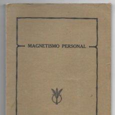 Libros antiguos: MAGNETISMO PERSONAL . CURSO ESPECIAL 1930. Lote 205262123