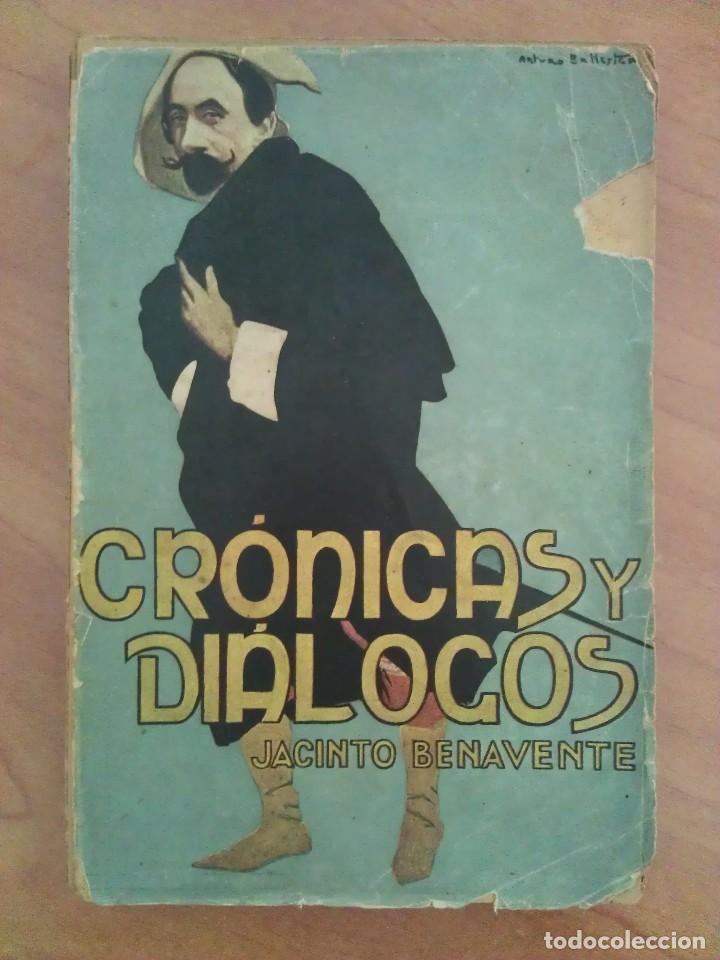 1916 CRÓNICAS Y DIÁLOGOS - JACINTO BENAVENTE (Libros antiguos (hasta 1936), raros y curiosos - Literatura - Narrativa - Otros)