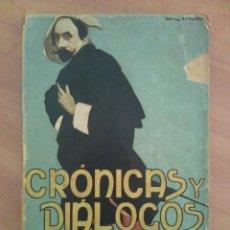 Libros antiguos: 1916 CRÓNICAS Y DIÁLOGOS - JACINTO BENAVENTE. Lote 205274621