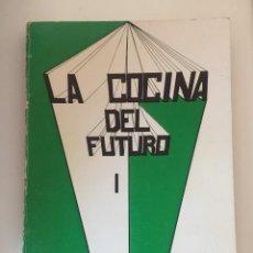 Libros antiguos: LA COCINA DEL FUTURO. Lote 205301512