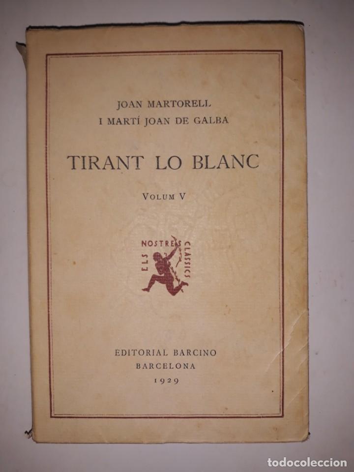 TIRAN LO BLANC ,VOL.5/ JOAN MORTORELL I MARTI JOAN DE GALBA- ED.BARCINO,BARCELONA 1929 (Libros Antiguos, Raros y Curiosos - Literatura - Otros)