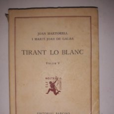 Libros antiguos: TIRAN LO BLANC ,VOL.5/ JOAN MORTORELL I MARTI JOAN DE GALBA- ED.BARCINO,BARCELONA 1929. Lote 205388446