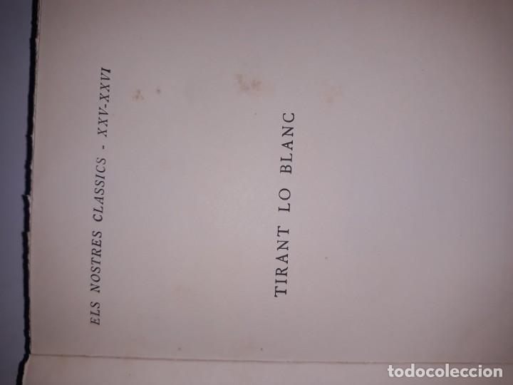 Libros antiguos: Tiran lo blanc ,vol.5/ joan mortorell i marti joan de galba- ed.barcino,barcelona 1929 - Foto 10 - 205388446