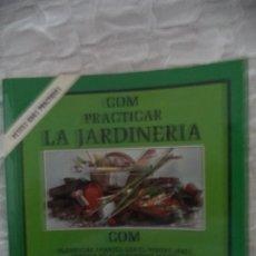 Libros antiguos: LIBRO DE JARDINERIA COM. PRACTICAR. Lote 205390497