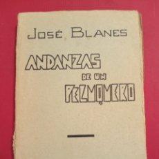 Libros antiguos: JOSÉ BLANES ANDANZAS DE UN PELUQUERO. Lote 243341295