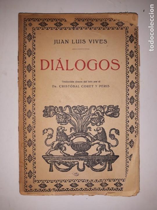 JUAN LUIS VIVES/ DIALOGOS- TRADUCCION DIRECTA DEL LATIN POR EL DR.CRISTOBAL CORET Y PERIS (Libros Antiguos, Raros y Curiosos - Bellas artes, ocio y coleccionismo - Otros)