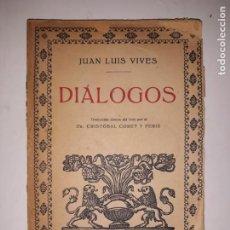 Libros antiguos: JUAN LUIS VIVES/ DIALOGOS- TRADUCCION DIRECTA DEL LATIN POR EL DR.CRISTOBAL CORET Y PERIS. Lote 205454412