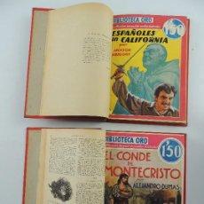 Libros antiguos: ESPAÑOLES EN CALIFORNIA--EL CONDE DE MONTECRISTO BIBLIOTECA ORO EDITORIAL MOLINO. Lote 205474086
