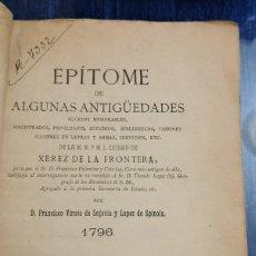 Libri antichi: EPITOME DE ANTIGUEDADES DE XEREZ DE LA FRONTERA. VIRUES DE SEGOVIA Y LOPEZ DE SPINOLA.1889.JEREZ. Lote 205522383