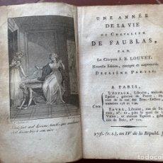 Libros antiguos: UNE ANNÉE DE LA VIE DU CHEVALIER DE FAUBLAS, PAR LE CITOYEN J. B . LOUVET - PARIS 1796. Lote 205539062