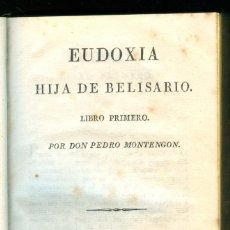 Libros antiguos: NUMULITE L1419 EUDOXIA HIJA DE BELISARIO DON PEDRO MONTENGON FRANCISCO PIFERRER BARCELONA 1826. Lote 205562382
