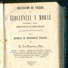 Libros antiguos: NUMULITE * COLECCION DE TROZOS DE ELOCUENCIA Y MORAL EN PROSA Y VERSO JOSÉ FIGUERAS Y PEY 1867. Lote 205569293