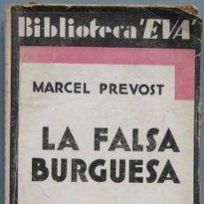 Libros antiguos: LA FALSA BURGUESA. MARCEL PREVOST. Lote 205598826