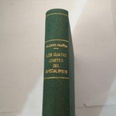 Libros antiguos: LOS CUATRO JINETES DEL APOCALIPSIS DE VICENTE BLASCO IBÁÑEZ. Lote 205645560