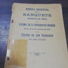 Libros antiguos: MEMORIA DESCRIPTIVA DEL BANQUETE EN HONOR D.EDUARDO DE IBARRA.1908.TEATRO SAN FERNANDO.SEVILLA 1909. Lote 205668466