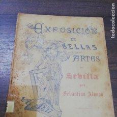 Libros antiguos: EXPOSICION DE BELLAS ARTES DE SEVILLA POR SEBASTIAN ALONSO Y GOMEZ. 1897.. Lote 205669260