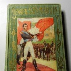 Libros antiguos: GONZÁLEZ ARRILI, B. EL GENERAL SAN MARTÍN : SU VIDA NARRADA A LA JUVENTUD (LOS GRANDES HECHOS DE LOS. Lote 205670212