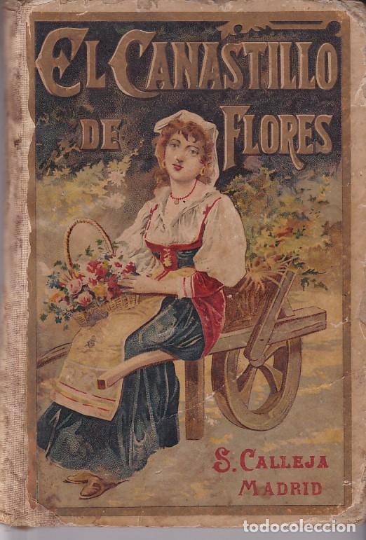 EL CANASTILLO DE FLORES - C. SCHMID - SATURNINO CALLEJA (Libros Antiguos, Raros y Curiosos - Literatura Infantil y Juvenil - Otros)