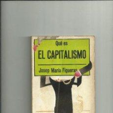 Libros antiguos: FIGUERAS, JOSEP MARÍA. QUÉ ES EL CAPITALISMO. 1976 (BIBLIOTECA DE DIVULGACIÓN POLÍTICA).. Lote 205685878