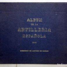 Libros antiguos: ALBUM DE LA ARTILLERIA ESPAÑOLA (1862). REEDICIÓN DE ALFONSO DE CARLOS. Lote 205687158