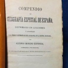 Libros antiguos: COMPENDIO DE GEOGRAFIA ESPECIAL DE ESPAÑA ALFONSO MORENO ESPINOSA CADIZ 1904. Lote 205688955