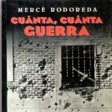 Libros antiguos: CUANTA , CUANTA GUERRA - MERCE RODOREDA. Lote 205695765