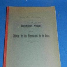 Libros antiguos: (MF) LIBRO INSTRUCCIONES PRÁCTICAS PARA EL CÁLCULO DE LAS EFEMÉRIDES DE LA LUNA 1925 WENCESLAO BENIT. Lote 205702177