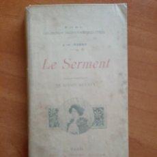 Libros antiguos: 1896 LE SERMENTS J H. ROSNY / ILUSTRADO - EN FANCÉS. Lote 205737137