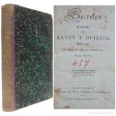 Libros antiguos: 1827 - SECRETOS RAROS DE ARTES Y OFICIOS - MADERAS, MARFILES, PERFUMES, LICORES, METALES, GRABADOS. Lote 205773861