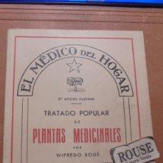 Libri antichi: WIFREDO BOUE- EL MEDICO DEL HOGAR - TRATADO POPULAR DE PLANTAS MEDICINALES 5000 RECETAS INOFENSIVAS. Lote 205783547