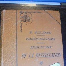 Libros antiguos: VINOS - P. GUICHARD - TRAITE DE DISTILLERIE INDUSTRIE DE LA DISTILLATION AVEC 138 FIGURES 1897 PARIS. Lote 205790715